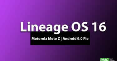 Download and Install Lineage OS 16 On Motorola Moto Z | Android 9.0 Pie