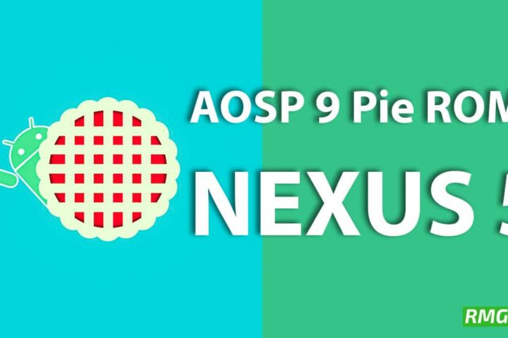 Download and Install Android 9 0 Pie Update On Nexus 5 (AOSP