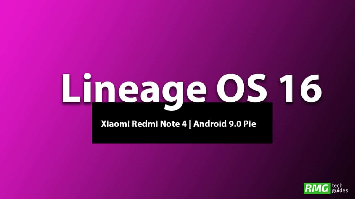 Download and Install Lineage OS 16 On Xiaomi Redmi Note 4 | Android 9.0 Pie