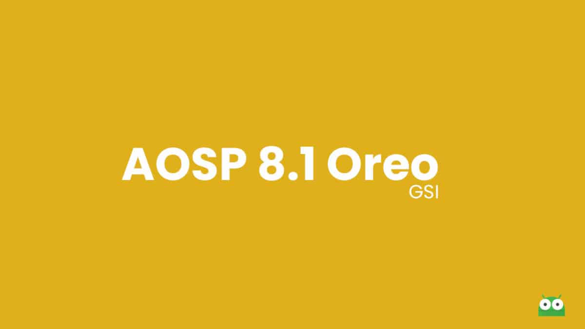 Download and Install AOSP Android 8.1 Oreo on Explay Tornado (GSI)