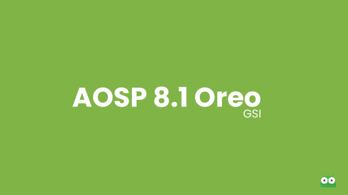 Download and Install AOSP Android 8.1 Oreo on LG G7 ThinQ (GSI)