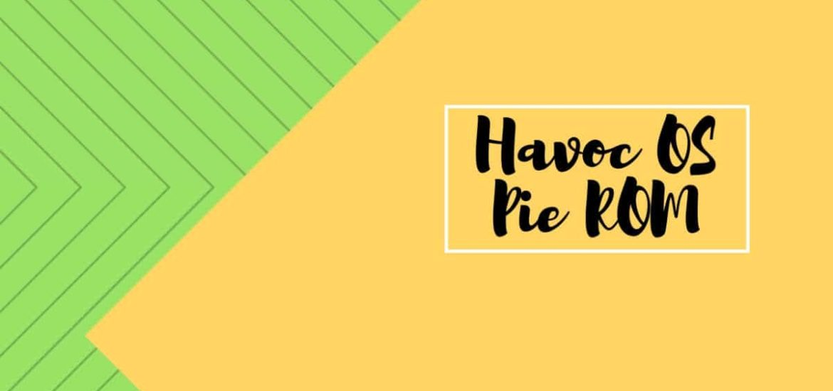 Download and Install Havoc OS Pie ROM On Koolnee Rainbow (GSI) | Android 9.0