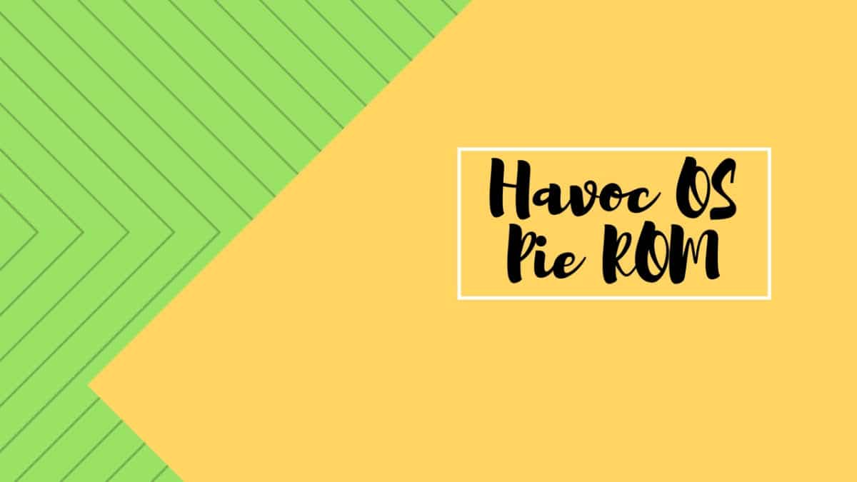 Download and Install Havoc OS Pie ROM On Moto G5 Plus (GSI) | Android 9.0