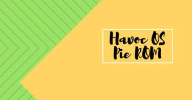Download and Install Havoc OS Pie ROM On Xiaomi Mi 4 (GSI) | Android 9.0