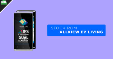 Download Allview E2 Living Stock ROM (Back To Stock/Unbrick)
