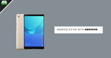 Update Huawei MediaPad M5 to Android 9.0 Pie With OmniROM