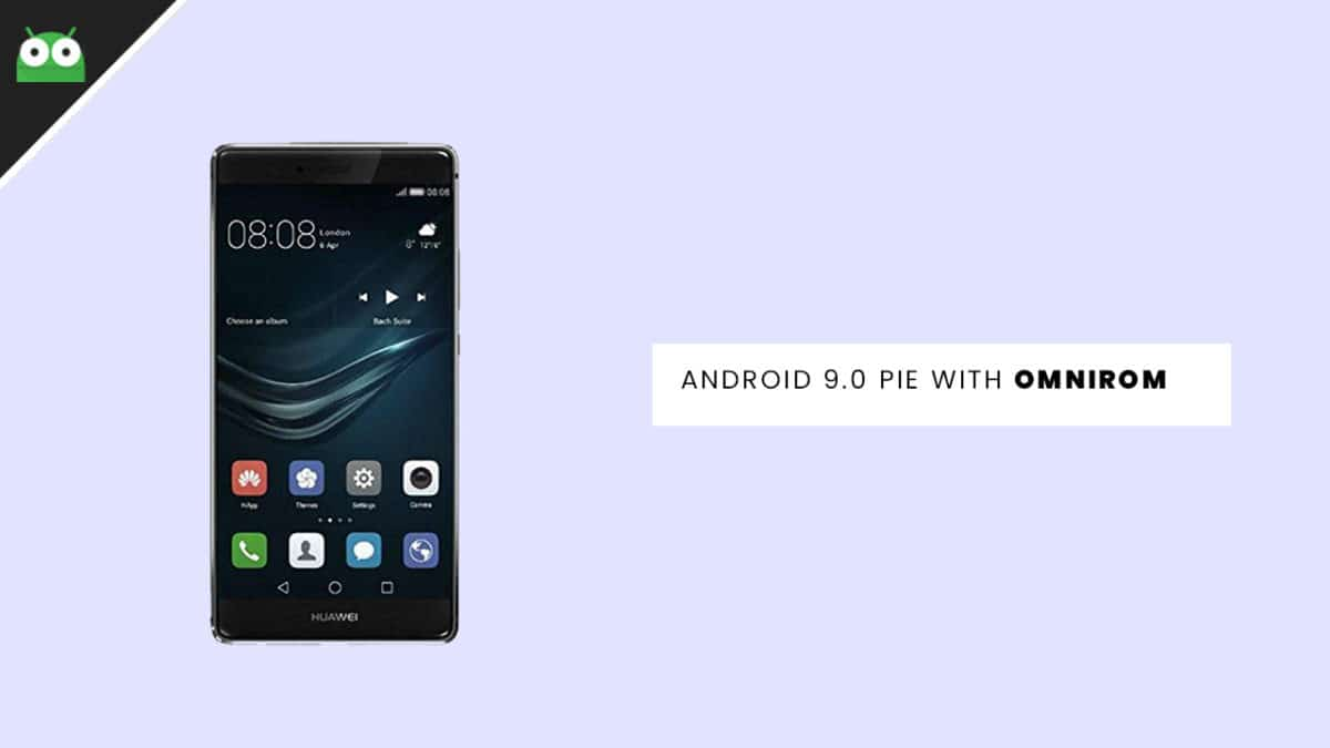 Update Huawei P9 to Android 9.0 Pie With OmniROM
