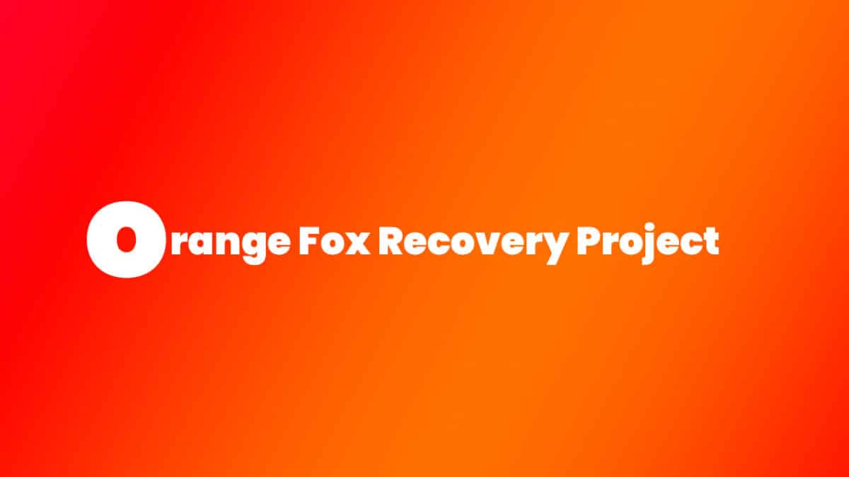 Install Treble Orange Fox Recovery Project on Redmi Note 4