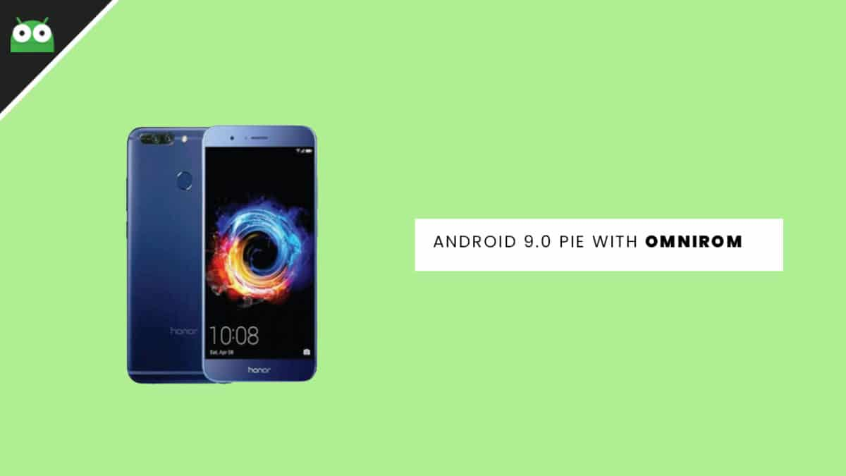 Steps To Update Huawei Honor 8 to Android 9.0 Pie With OmniROM