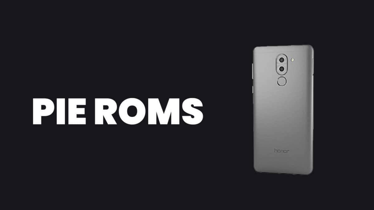 Full List] Best Android Pie ROMs For Honor 6X | Android 9 0 ROMs