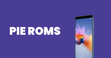 [Full List] Best Android Pie ROMs For Honor 7X | Android 9.0 ROMs