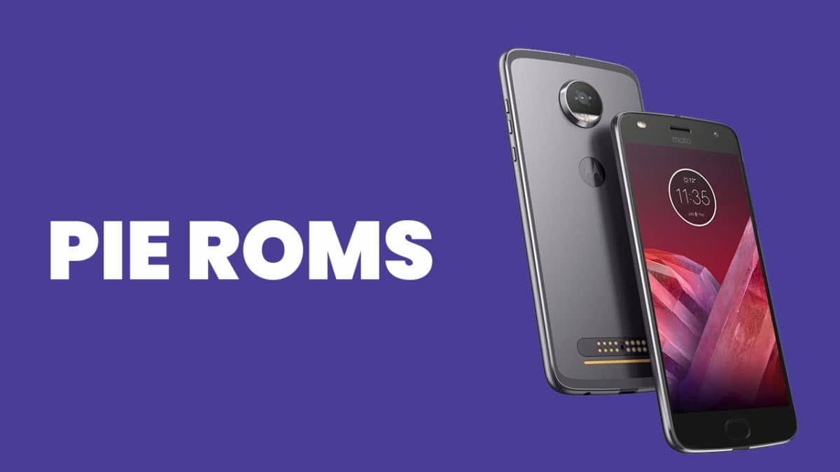 Full List] Best Android Pie ROMs For Moto Z2 Force | Android