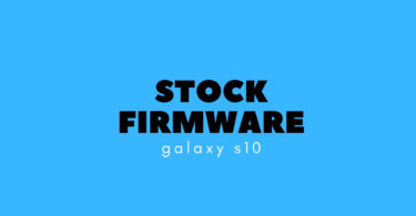 Samsung Galaxy S10 Stock Firmware