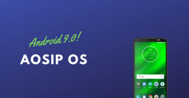 Update Moto G6 Plus to Android 9.0 Pie Via AOSiP OS