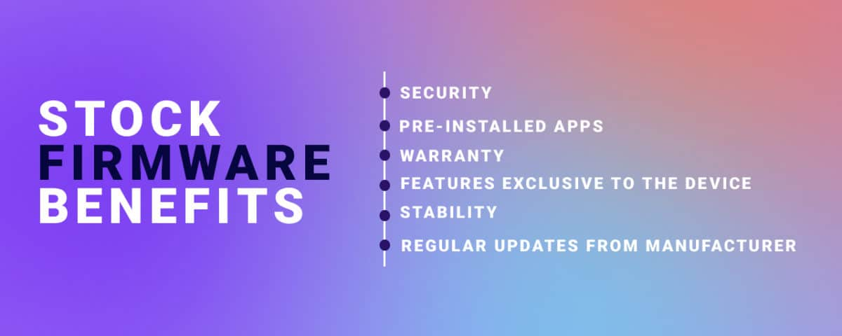 stock firmware benefits