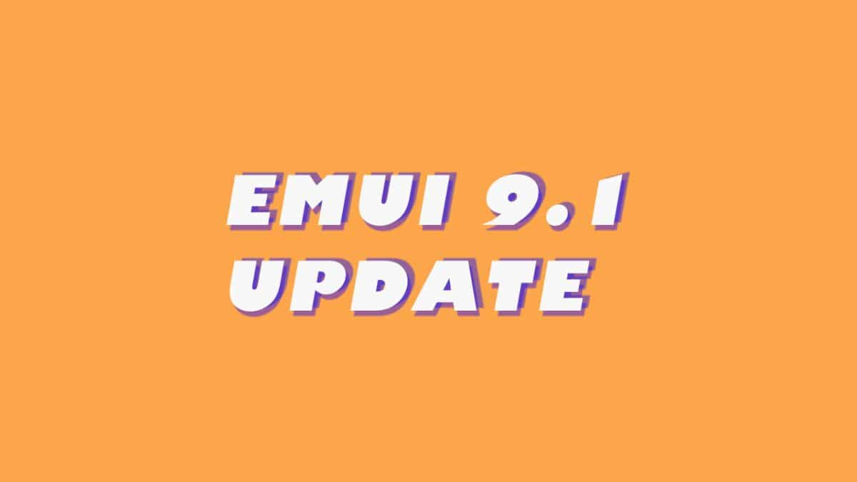 EMUI 9 1 Update: These 23 Huawei Smartphones will roll out
