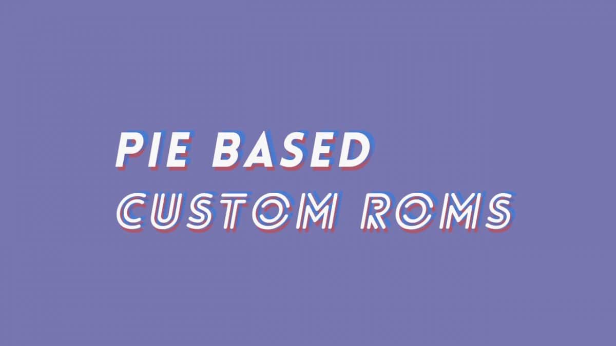 Download Android 9 Pie Custom Rom For All Android Devices – Desenhos