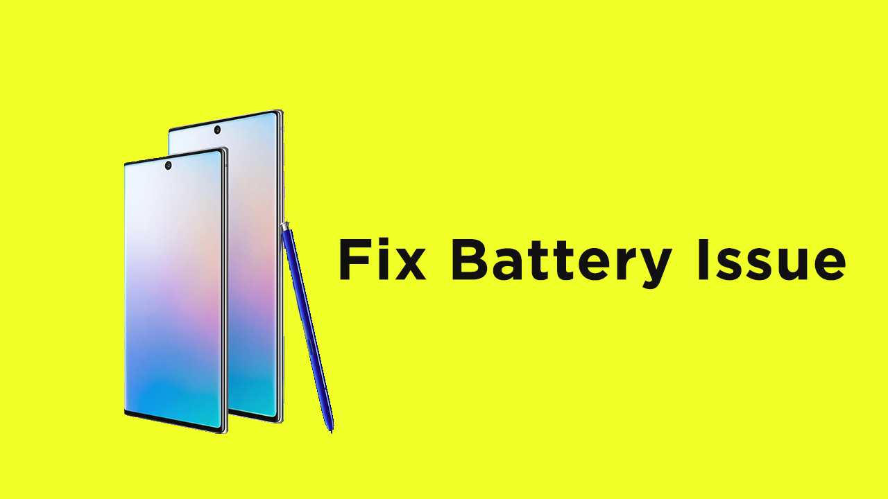 fix battery issue on Samsung Galaxy Note 10 series