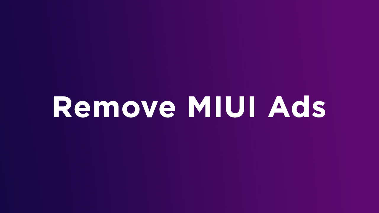 How to remove MIUI ads on a Xiaomi device In 2019