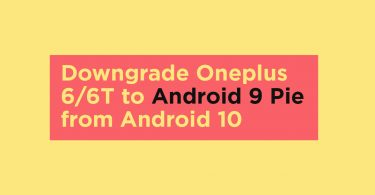 Downgrade Oneplus 6/6T to Android 9 Pie from Android 10